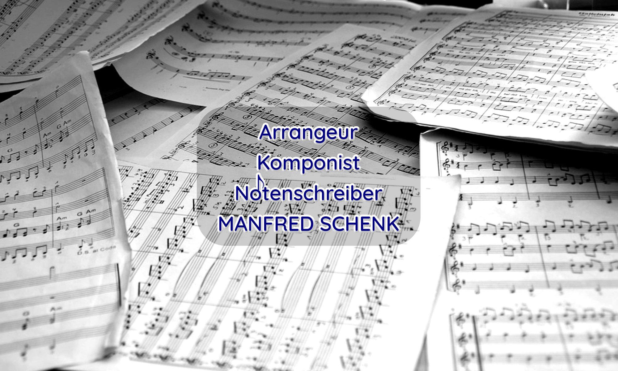 Arrangeur, Komponist, Notenschreiber Manfred Schenk